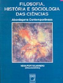 Filosofia, História E Sociologia Das Ciências representa o crescimento e a profissionalização da área de história das ciências em nosso país.