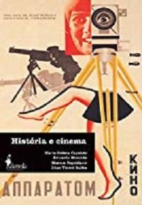 História E Cinema examina as relações entre cinema e história e pensa o filme como documento de discussão de uma época e seu estatuto como objeto de cultura
