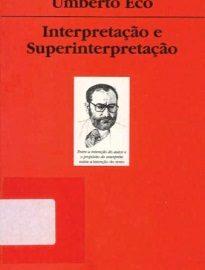 Interpretação E Superinterpretação, de Umberto Eco, representa uma contribuição de peso para o debate sobre o sentido textual.