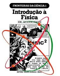 Introdução À Física Em Quadrinhos traz em seus capítulos um roteiro que irá permitir ao iniciante compreender a história e os avanços da física.