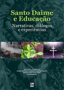 """Santo Daime e Educação é uma obra que """"amplia a interlocução dessa religião com a educação"""", como é anunciado na sua própria apresentação."""
