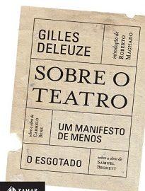 Sobre O Teatro traz os dois únicos textos de Gilles Deleuze sobre a arte cênica. Um deles analisa a obra de Carmelo Ben, o outro, a de Samuel Beckett.