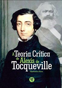 Nessa obra Felipe Moralles E Moraes investiga como a filosofia de Alexis de Tocqueville pode ser incluída dentro da teoria crítica.