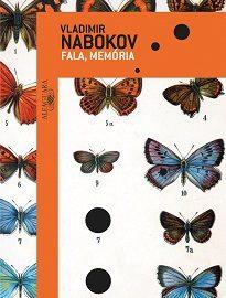 Vladimir Nabokov - Fala, Memória - A autobiografia, publicada pela primeira vez em 1951, foi extensivamente revisada pelo autor e republicada em 1966.